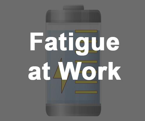 Fatigue at Work
