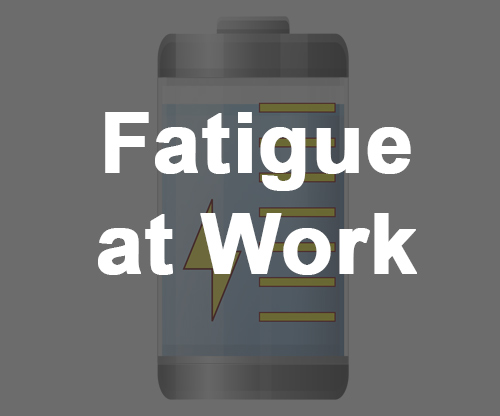 Fatigue at Work