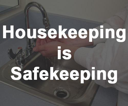 Housekeeping is Safekeeping