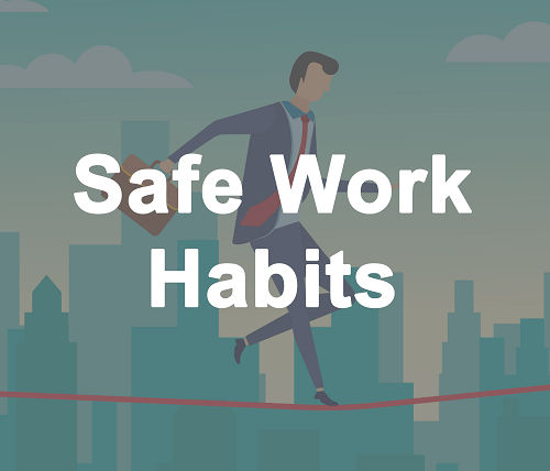 Safe Work Habits