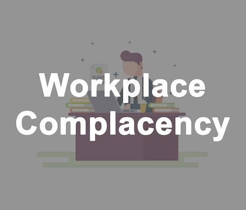 Workplace Complacency